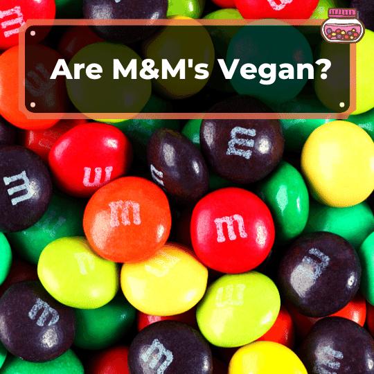 Are M&M's vegan