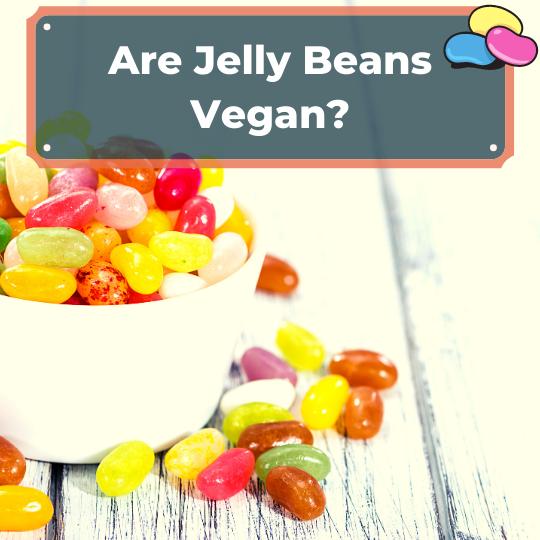 Are Jelly Beans Vegan