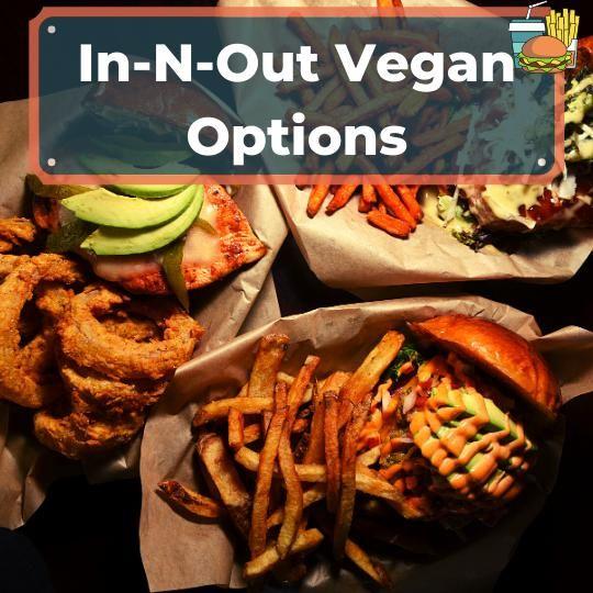 In-N-Out Vegan Options