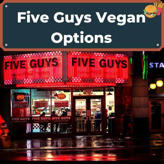 Five Guys Vegan Options