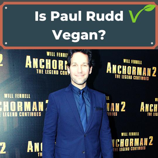 Is Paul Rudd Vegan