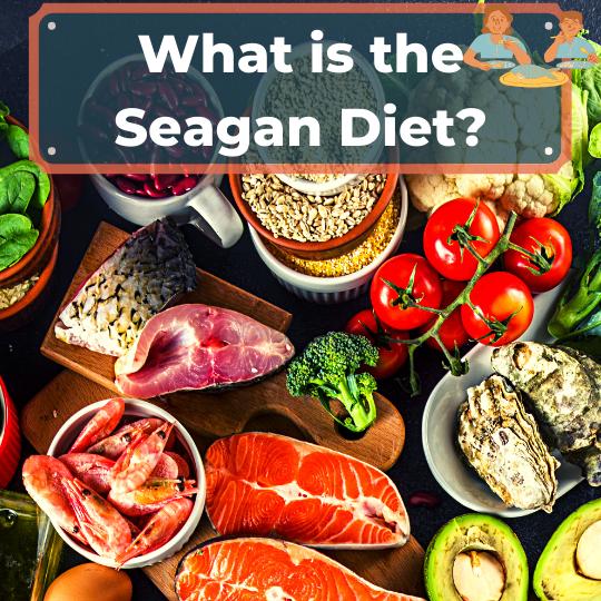 Seagan diet