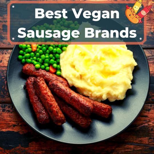 Best vegan sausage brands
