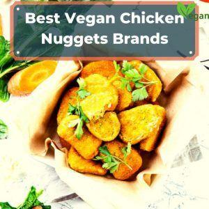 The Best Vegan Chicken Nuggets Brands