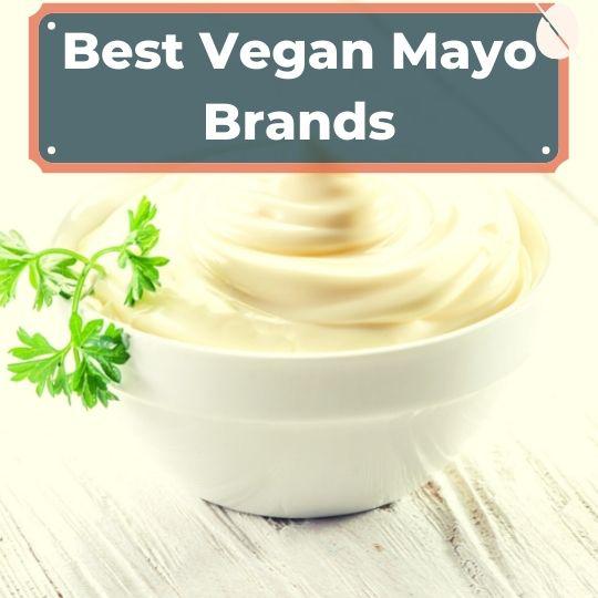 Best vegan mayo brands