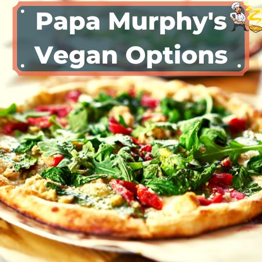 Papa Murphy's vegan options